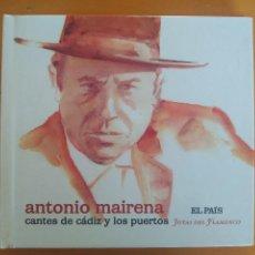 CDs de Música: CD ANTONIO MAIRENA CANTES DE CADIZ Y LOS PUERTOS - LIBRETO DE 62 PAGINAS - EL PAIS (AU). Lote 266787184