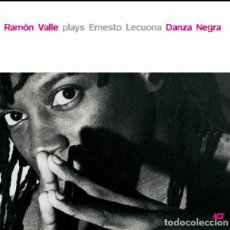 CDs de Música: RAMÓN VALLE PLAYS ERNESTO LECUONA – DANZA NEGRA. Lote 267001054