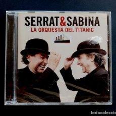 CDs de Música: SERRAT & SABINA - LA ORQUESTA DEL TITANIC - CD 2012 - SONY (NUEVO / PRECINTADO). Lote 267341854