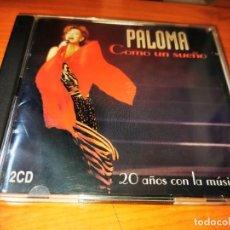 CDs de Música: PALOMA SAN BASILIO COMO UN SUEÑO 2 CD ALBUM DEL AÑO 1996 CONTIENE 43 TEMAS JUAN PARDO DUO DINAMICO. Lote 268160409