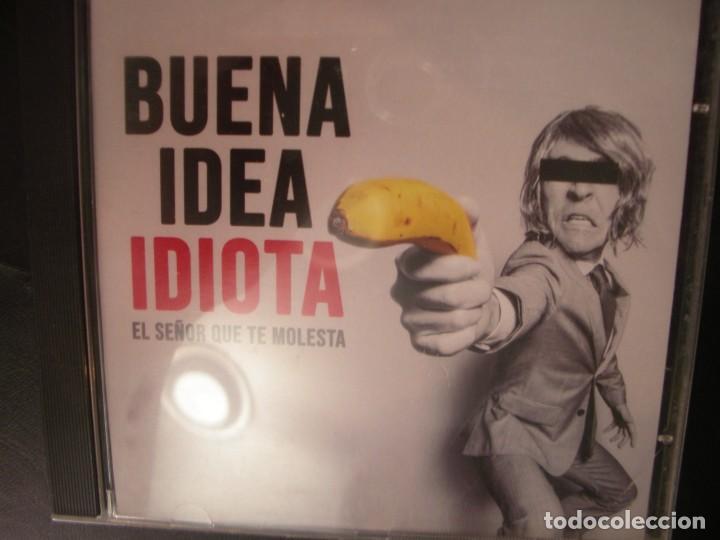 EL SEÑOR QUE TE MOLESTA- BUENA IDEA IDIOTA.CD. (Música - CD's Rock)
