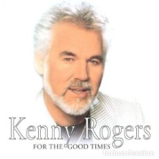 CDs de Música: KENNY ROGERS - FOR THE GOOD TIMES. Lote 268754654