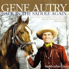 CDs de Música: GENE AUTRY - BACK IN THE SADDLE AGAIN. Lote 268755474