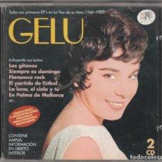CDs de Música: GELU - TODOS SUS PRIMEROS EP'S EN LA VOZ DE SU AMO 1960-63 (2XCD RAMA LAMA 2000). Lote 268927874