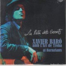 CDs de Música: XAVIER BARÓ AMB L'ART DE LA TROBA AL BARNASANTS CD LA RUTA DELS GENETS 2013 (PRECINTADO). Lote 268968419