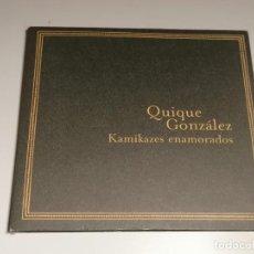 CDs de Musique: QUIQUE GONZALEZ KAMIKACES ENAMORADOS CD. Lote 269036649