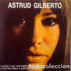 CDs de Música: ASTRUD GILBERTO - I HAVEN'T GOT ANYTHING BETTER TO DO + A CERTAIN SMILE A CERTAIN SADNESS. Lote 269037004