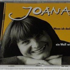CDs de Música: CD - JOANA - WENN ICH DOCH EIN WOLF WÄR - JOANA. Lote 269204153