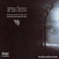 CDs de Música: AFTER CRYING - MEGALÁZOTTAK ÉS MEGSZOMORÍTOTTAK - CD. Lote 269227348