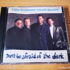CDs de Música: CD DE ROBERT CRAY BAND - DON´T BE AFRAID OF THE DARK - COMO NUEVO | POLYGRAM |. Lote 269381373