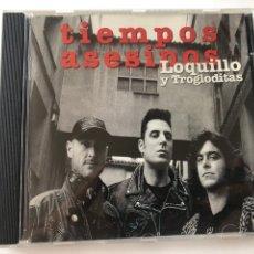 CDs de Música: CD LOQUILLO Y TROGLODITAS - TIEMPOS ASESINOS. Lote 270375073