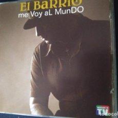 CDs de Música: EL BARRIO ME VOY AL MUNDO. PERFECTO ESTADO. Lote 270397988