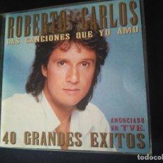 CDs de Música: ROBERTO CARLOS LAS CANCIONES QUE YO AMO. 40 GRANDES EXITOS. DOBLE CD EN PERFECTO ESTADO. Lote 270401643