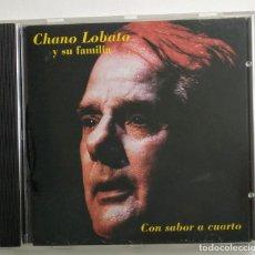 CDs de Música: RAREZA CD 1996 - CHANO LOBATO / CON SABOR A CUARTO - EXCELENTE ESTADO (PRODUCIDO POR GATO MONTÉS). Lote 270547463