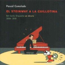 CDs de Música: PASCAL COMELADE – EL STEINWAY A LA GUILLOTINA - NUEVO Y PRECINTADO. Lote 270572078
