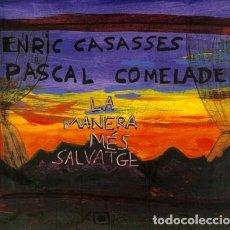 CDs de Música: ENRIC CASASSES & PASCAL COMELADE – LA MANERA MÉS SALVATGE - NUEVO Y PRECINTADO. Lote 270575098