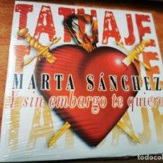 CDs de Música: MARTA SANCHEZ Y SIN EMBARGO TE QUIERO CD SINGLE PRECINTADO AÑO 1999 CARTON CONTIENE 3 TEMAS TATUAJE. Lote 270633873