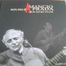 CDs de Música: AMANCIO PRADA - HASTA OTRO DÍA.. CHICHO SANCHEZ FERLOSIO (FUNDACIÓN JOAQUIN DIAZ, 2005) - ESCASO. Lote 271000773