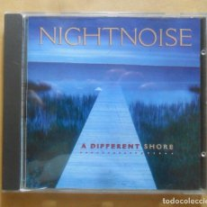 CDs de Música: CD - NIGHTNOISE - A DIFFERENT SHORE - 1995. Lote 271595138