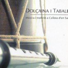 CDs de Música: DOLÇAINA I TABALET - MÚSICA I TRADICIÓ A CALLOSA D'EN SARRIÀ. Lote 271676698