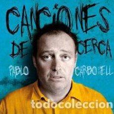 CDs de Musique: PABLO CARBONELL - CANCIONES DE CERCA (PRECINTADO). Lote 272176278