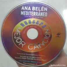CD di Musica: ANA BELÉN - MEDITERRÁNEO - NUESTRA MEJOR CANCIÓN - CD PROMOCIONAL - TEMA DE JOAN MANUEL SERRAT. Lote 273954988