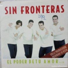 CDs de Música: SIN FRONTERAS - EL PODER DE TU AMOR - RARO CD PROMOCIONAL - TENERIFE 2000. Lote 274270013