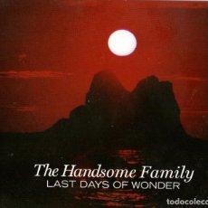 CDs de Música: THE HANDSOME FAMILY - LAST DAYS OF WONDER - CD ALBUM - 12 TRACKS - CARROT TOP RECORDS - AÑO 2006. Lote 275675903