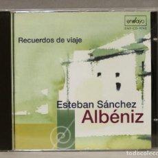 CD de Música: CD. ALBENIZ. RECUERDOS DE VIAJE. ESTEBAN SANCHEZ. Lote 275781083