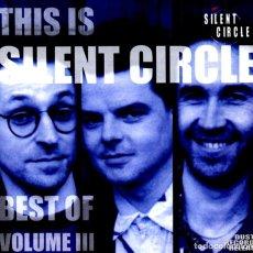 CDs de Música: CD - SILENT CIRCLE - THIS IS SILENT CIRCLE - BEST OF VOLUME III (ITALO) MINT, NUEVO, MUY RARO. Lote 276390678