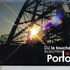 CDs de Música: DJ LA TOUCHE ELECTRO IN PORTO. Lote 252614750