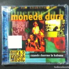 CDs de Música: MONEDA DURA - CUANDO DUERME LA HABANA - CD 1999 - GASA. Lote 276715658