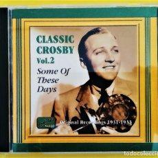 CDs de Música: BING CROSBY, CLASSIC CROSBY VOL. 2, EU 2004, NAXOS NOSTALGIA-8.120562 ,COMO NUEVO(NM_NM). Lote 276782738