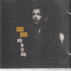 CDs de Música: GEORGE BENSON – WHILE THE CITY SLEEPS... SELLO: WARNER BROS. RECORDS – 925 475-2. Lote 277138993