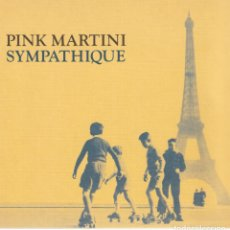 CDs de Música: PINK MARTINI – SYMPATHIQUE SELLO: HEINZ RECORDS – Y 225078, NAÏVE – Y 225078. Lote 277141648