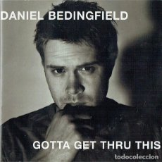 CDs de Música: DANIEL BEDINGFIELD - GOTTA GET THRU THIS (CD, ALBUM). Lote 277146893