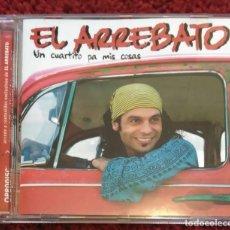 CDs de Música: EL ARREBATO (UN CUARTITO PA MIS COSAS) CD 2006. Lote 277176218
