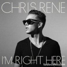 CDs de Música: CHRIS RENE - I'M RIGHT HERE (CD, EP). Lote 277183418
