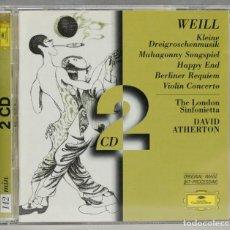 CDs de Música: 2 CD. WEILL. KLEINE DREIGROSCHENMUSIK. MAHAGONNY SONGSPIEL. HAPPY END. BERLINER REQUIEM / VIOLIN. Lote 277290138