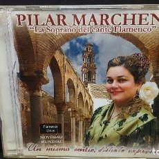 CDs de Música: PILAR MARCHENA. LA SOPRANO DEL CANTE FLAMENCO. UN MISMO SENTIR, DISTINTO EXPRESAR. CD PEPETO. Lote 277701478