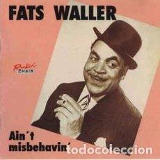CDs de Música: FATS WALLER - AIN'T MISBEHAVIN' (CD) LABEL:ROCKIN' CHAIR, JAZZ WORKSHOP S.L. CAT#: NONE. Lote 277708363