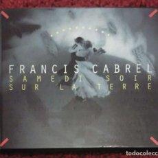 CDs de Música: FRANCIS CABREL (SAMEDI SOIR SUR LA TERRE) CD 1994. Lote 277762083