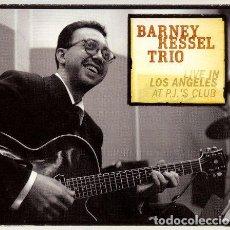 CDs de Música: THE BARNEY KESSEL TRIO – LIVE IN LOS ANGELES AT P.J.'S CLUB. Lote 278450943