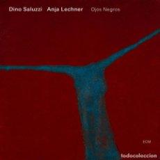 CDs de Música: DINO SALUZZI, ANJA LECHNER. OJOS NEGROS (CD. ECM). Lote 278982778