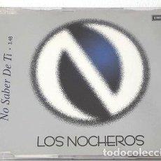 CDs de Música: -LOS NOCHEROS NO SABER DE TI CD DIFUSION SINGLE. Lote 279195123