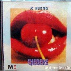CDs de Música: -CD ORIGINAL CHEBERE LO NUESTRO CD. Lote 279241028