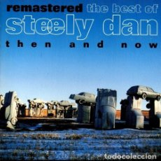 CDs de Música: C414 - STEELY DAN. THE BEST OF. REMASTERED. THEN AND NOW. RECOPILATORIO. CD.. Lote 279526083