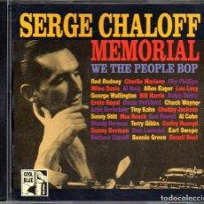 CDs de Música: SERGE CHALOFF – MEMORIAL - WE THE PEOPLE BOP. Lote 280113938