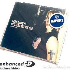 CDs de Música: CD MELANIE C SINGLE IF THAT WERE ME SPICE GIRLS IMPORTADO UK. Lote 279913353