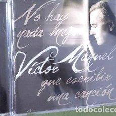 CDs de Música: VICTOR MANUEL NO HAY NADA MEJOR Q ESCRIBIR U CANCION CD 240. Lote 279967848